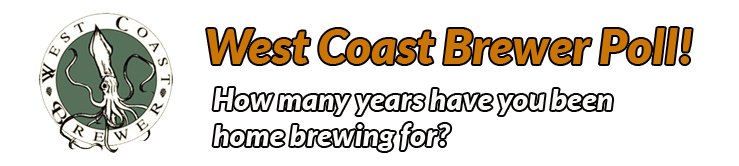 West Coast Brewer, Home Brewing Poll. How many years have you been home brewing for?